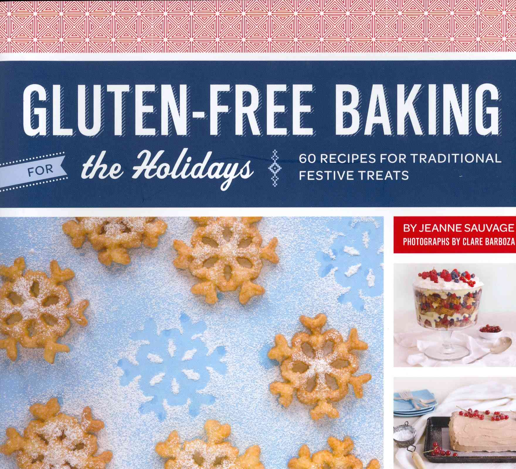 Gluten-Free Baking for the Holidays By Sauvage, Jeanne/ Barboza, Clare (PHT)